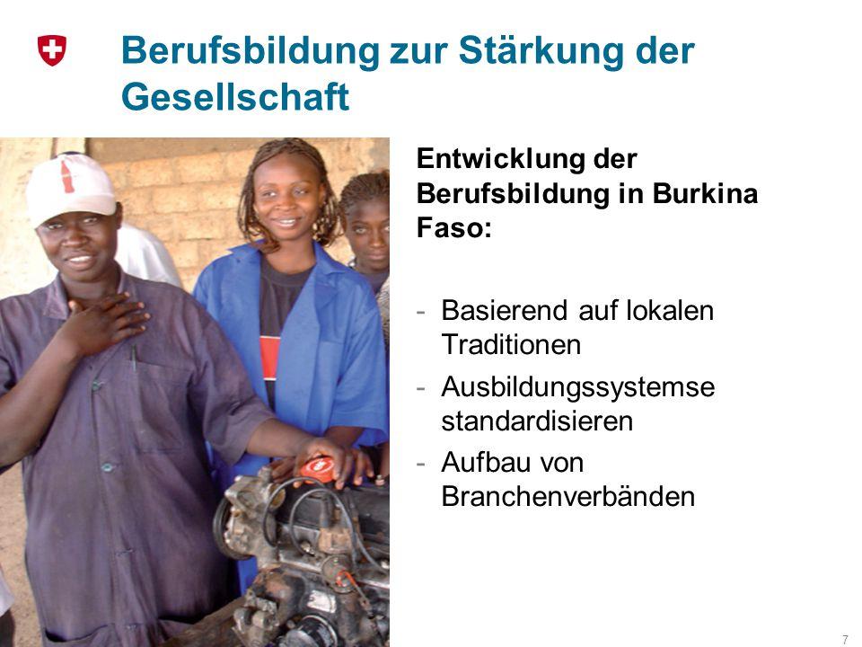 Berufsbildung zur Stärkung der Gesellschaft 7 Entwicklung der Berufsbildung in Burkina Faso: -Basierend auf lokalen Traditionen -Ausbildungssystemse s