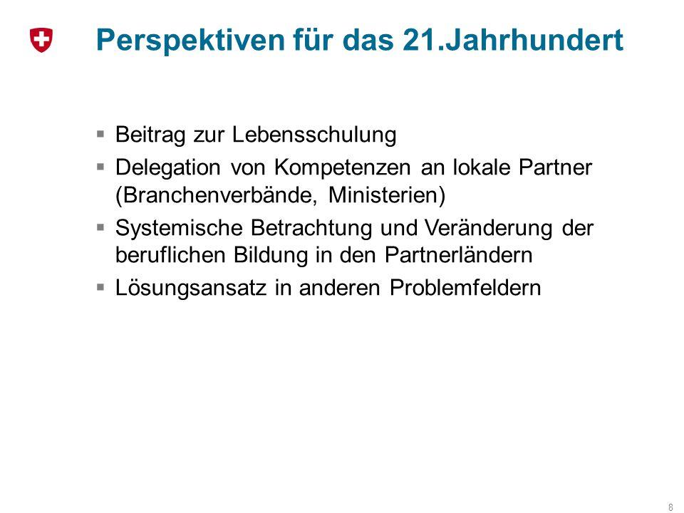 Perspektiven für das 21.Jahrhundert 8  Beitrag zur Lebensschulung  Delegation von Kompetenzen an lokale Partner (Branchenverbände, Ministerien)  Sy