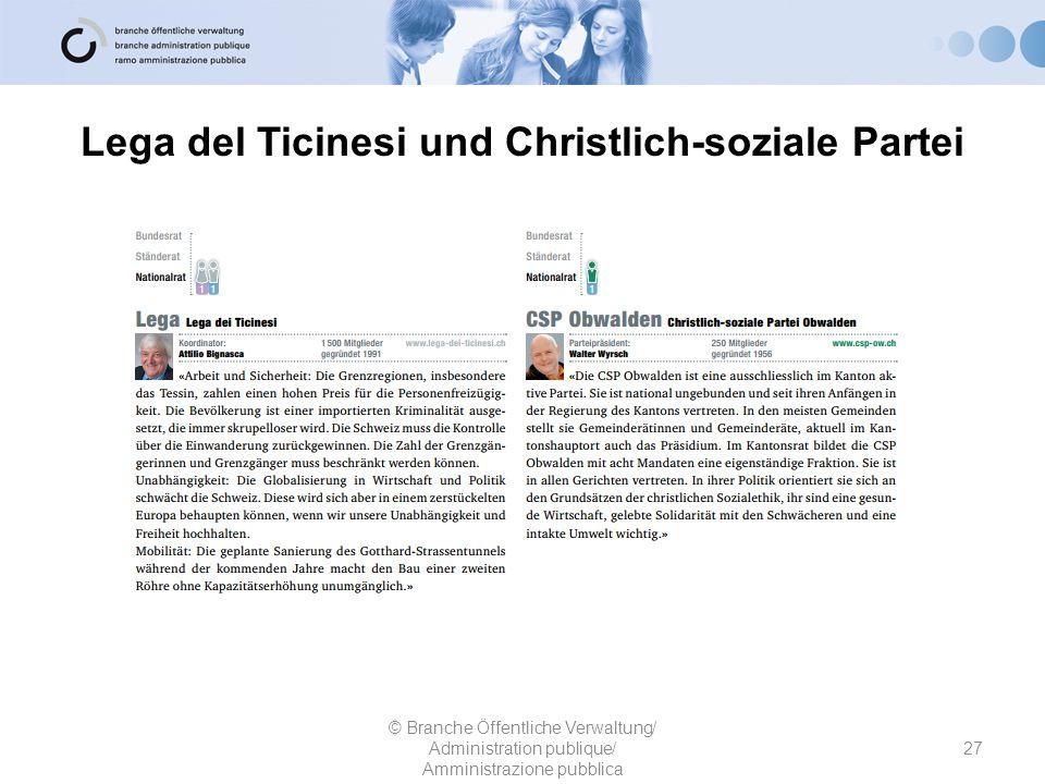 Lega del Ticinesi und Christlich-soziale Partei 27 © Branche Öffentliche Verwaltung/ Administration publique/ Amministrazione pubblica