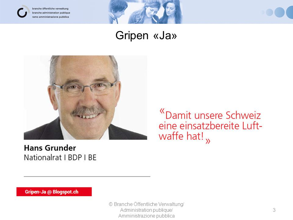 Gripen «Ja» 3 © Branche Öffentliche Verwaltung/ Administration publique/ Amministrazione pubblica
