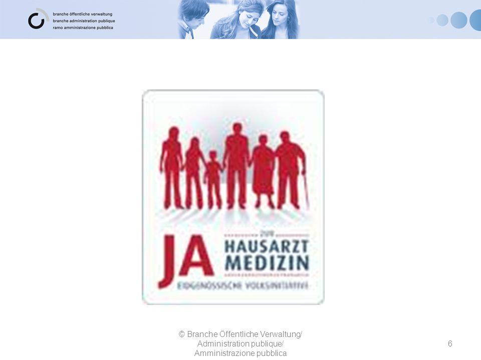 47 © Branche Öffentliche Verwaltung/ Administration publique/ Amministrazione pubblica