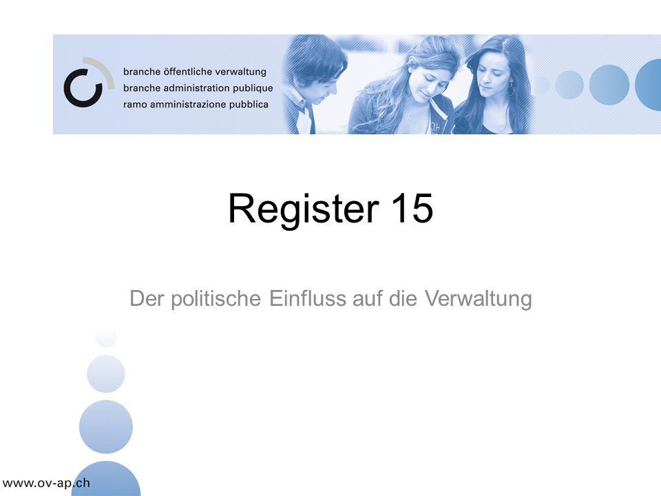 Zielsetzung 1.1.3.8.1Der politische Einfluss auf die Verwaltung Ich charakterisiere anhand von selbst gewählten Kriterien, wie die Politik die Verwaltungstätigkeit beeinflusst und umgekehrt.