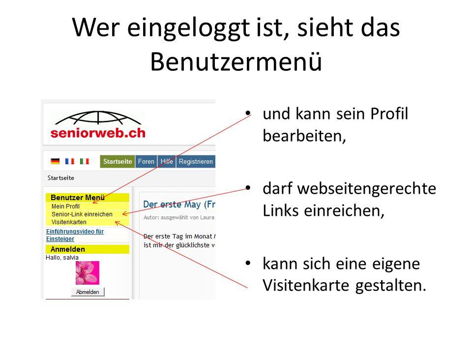 Wer eingeloggt ist, sieht das Benutzermenü und kann sein Profil bearbeiten, darf webseitengerechte Links einreichen, kann sich eine eigene Visitenkarte gestalten.