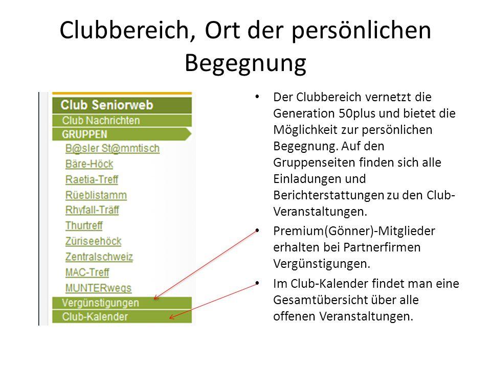 Clubbereich, Ort der persönlichen Begegnung Der Clubbereich vernetzt die Generation 50plus und bietet die Möglichkeit zur persönlichen Begegnung.