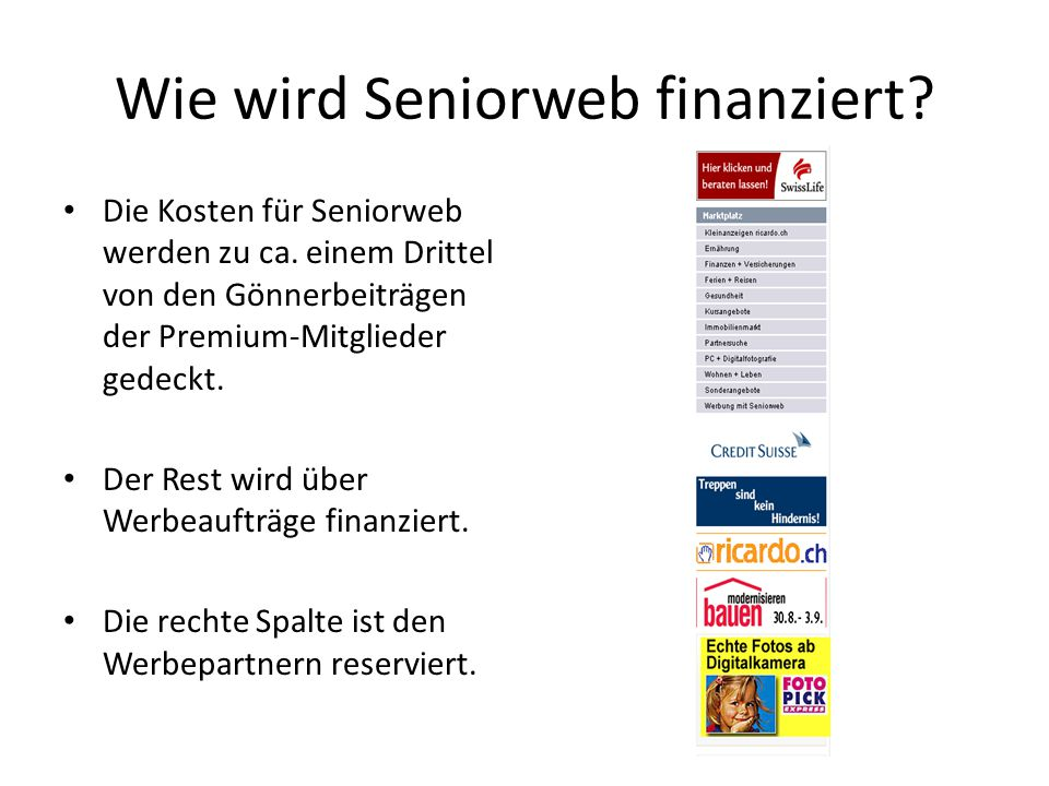 Wie wird Seniorweb finanziert. Die Kosten für Seniorweb werden zu ca.