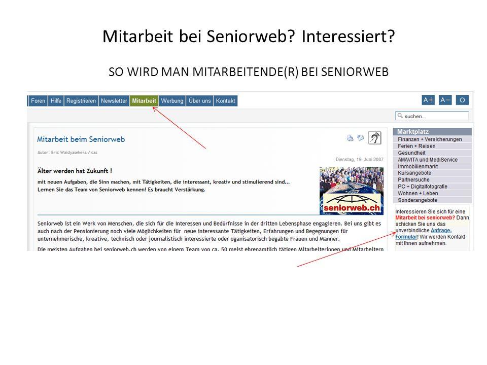 SO WIRD MAN MITARBEITENDE(R) BEI SENIORWEB Mitarbeit bei Seniorweb Interessiert