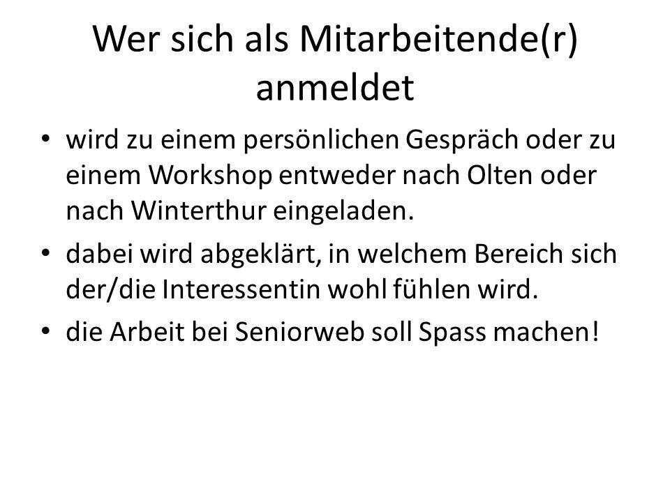 Wer sich als Mitarbeitende(r) anmeldet wird zu einem persönlichen Gespräch oder zu einem Workshop entweder nach Olten oder nach Winterthur eingeladen.