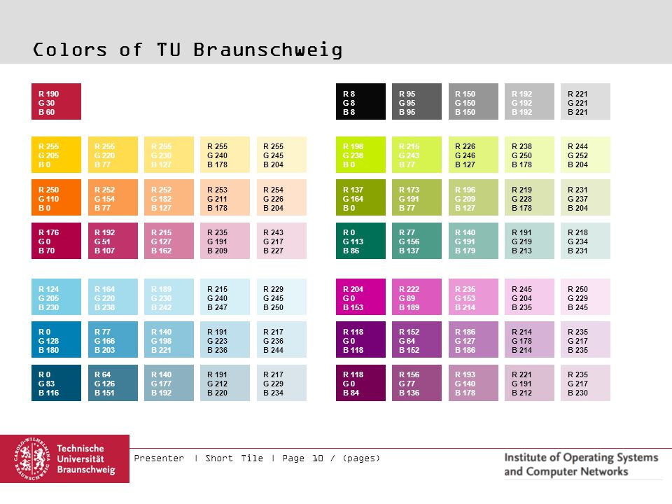 Presenter | Short Tile | Page 10 / (pages) Colors of TU Braunschweig R 255 G 205 B 0 R 190 G 30 B 60 R 255 G 220 B 77 R 255 G 230 B 127 R 255 G 240 B 178 R 255 G 245 B 204 R 250 G 110 B 0 R 252 G 154 B 77 R 252 G 182 B 127 R 253 G 211 B 178 R 254 G 226 B 204 R 176 G 0 B 70 R 192 G 51 B 107 R 215 G 127 B 162 R 235 G 191 B 209 R 243 G 217 B 227 R 124 G 205 B 230 R 164 G 220 B 238 R 189 G 230 B 242 R 215 G 240 B 247 R 229 G 245 B 250 R 0 G 128 B 180 R 77 G 166 B 203 R 140 G 198 B 221 R 191 G 223 B 236 R 217 G 236 B 244 R 0 G 83 B 116 R 64 G 126 B 151 R 140 G 177 B 192 R 191 G 212 B 220 R 217 G 229 B 234 R 198 G 238 B 0 R 215 G 243 B 77 R 226 G 246 B 127 R 238 G 250 B 178 R 244 G 252 B 204 R 137 G 164 B 0 R 173 G 191 B 77 R 196 G 209 B 127 R 219 G 228 B 178 R 231 G 237 B 204 R 0 G 113 B 86 R 77 G 156 B 137 R 140 G 191 B 179 R 191 G 219 B 213 R 218 G 234 B 231 R 204 G 0 B 153 R 222 G 89 B 189 R 235 G 153 B 214 R 245 G 204 B 235 R 250 G 229 B 245 R 118 G 0 B 118 R 152 G 64 B 152 R 186 G 127 B 186 R 214 G 178 B 214 R 235 G 217 B 235 R 118 G 0 B 84 R 156 G 77 B 136 R 193 G 140 B 178 R 221 G 191 B 212 R 235 G 217 B 230 R 8 G 8 B 8 R 95 G 95 B 95 R 150 G 150 B 150 R 192 G 192 B 192 R 221 G 221 B 221