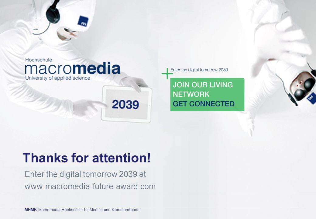 MHMK Macromedia Hochschule für Medien und Kommunikation Thanks for attention.