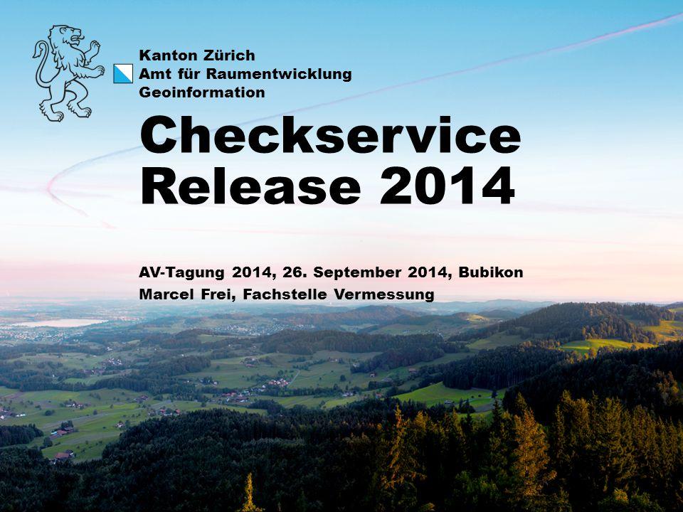 AV-Tagung 2014 Checkservice Release 2014 1.Arbeitsgruppe CheckCH 2.CheckCH, Release 2014 3.MoCheckZH / DAV ZH 4.Gemeindegrenztest 5.Tolerierte Meldungen