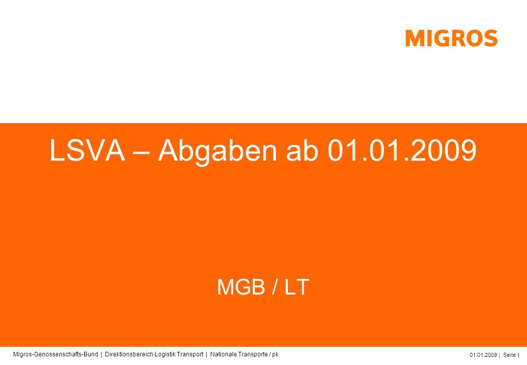 LSVA – Abgaben ab 01.01.2009 MGB / LT Migros-Genossenschafts-Bund | Direktionsbereich Logistik Transport | Nationale Transporte / pk 01.01.2009 | Seite 1