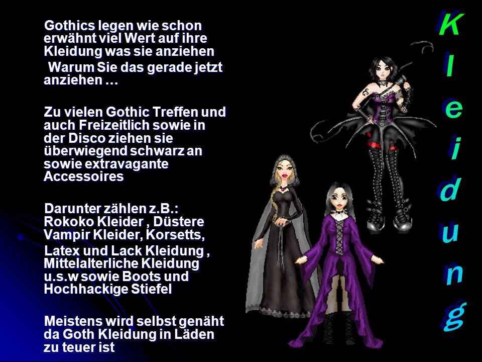 Gothics legen wie schon erwähnt viel Wert auf ihre Kleidung was sie anziehen Gothics legen wie schon erwähnt viel Wert auf ihre Kleidung was sie anzie
