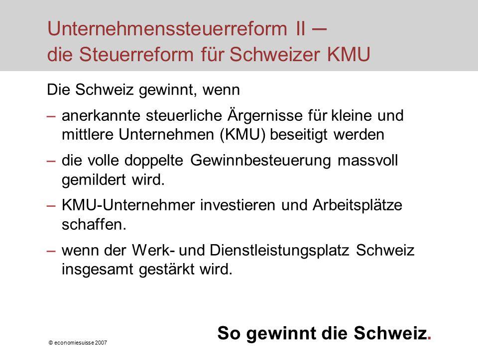 © economiesuisse 2007 So gewinnt die Schweiz.