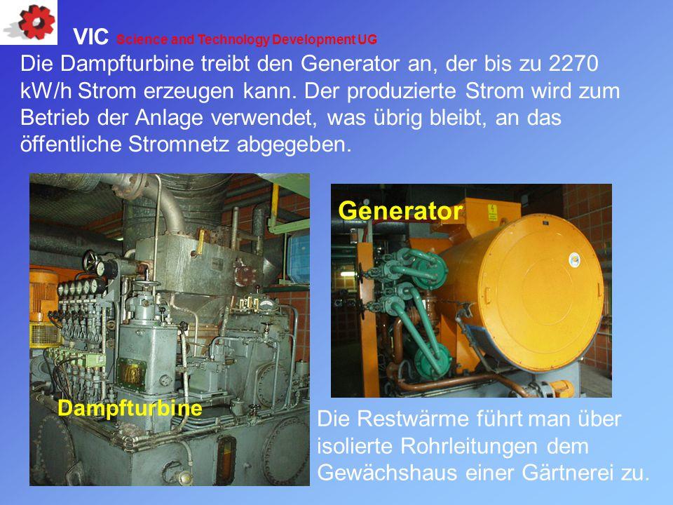 Die Dampfturbine treibt den Generator an, der bis zu 2270 kW/h Strom erzeugen kann. Der produzierte Strom wird zum Betrieb der Anlage verwendet, was ü