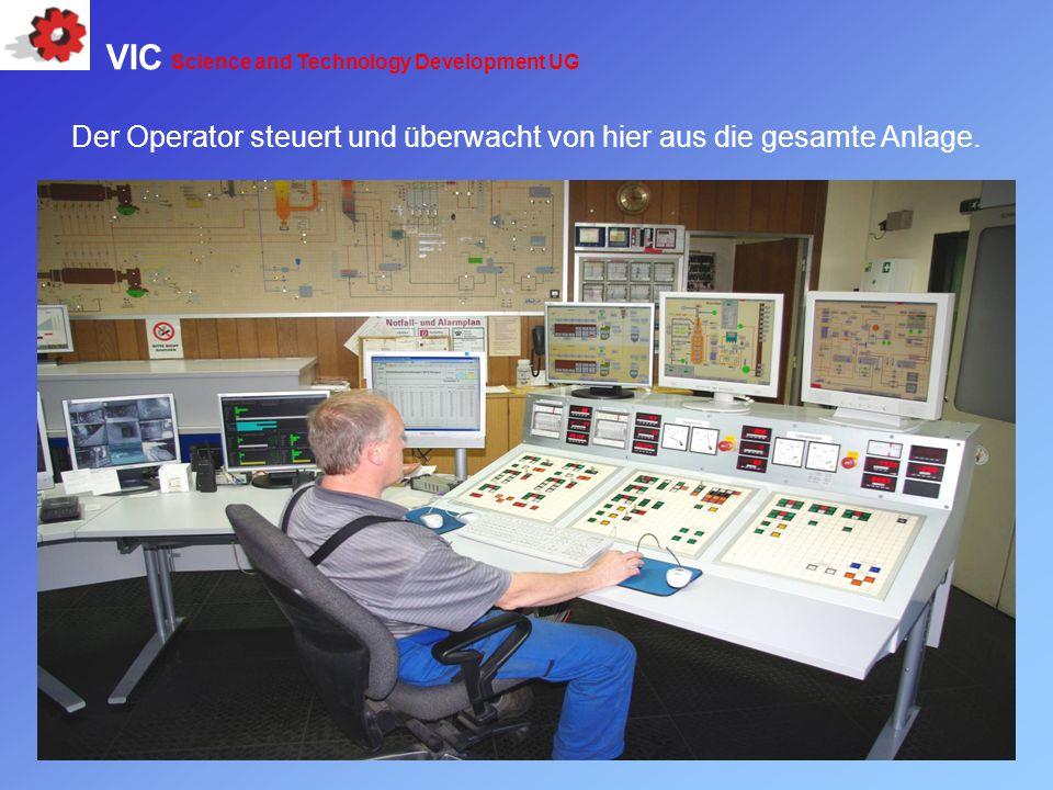 Der Operator steuert und überwacht von hier aus die gesamte Anlage. VIC Science and Technology Development UG