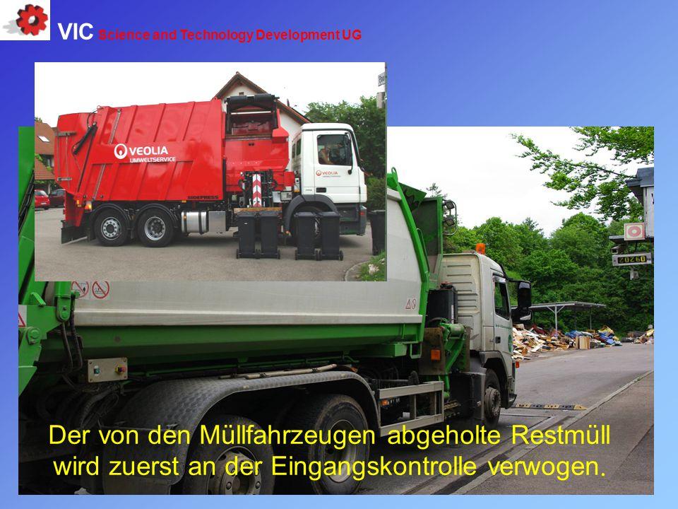 Der von den Müllfahrzeugen abgeholte Restmüll wird zuerst an der Eingangskontrolle verwogen. VIC Science and Technology Development UG