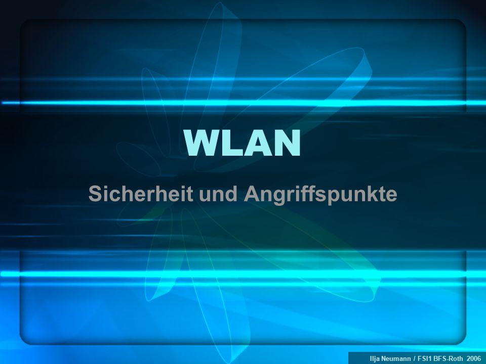Ilja Neumann / FSI1 BFS-Roth 2006 WLAN Sicherheit und Angriffspunkte