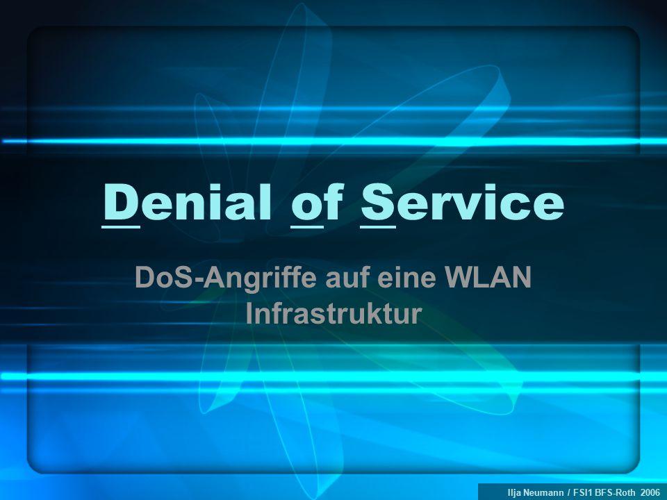 Ilja Neumann / FSI1 BFS-Roth 2006 Denial of Service DoS-Angriffe auf eine WLAN Infrastruktur