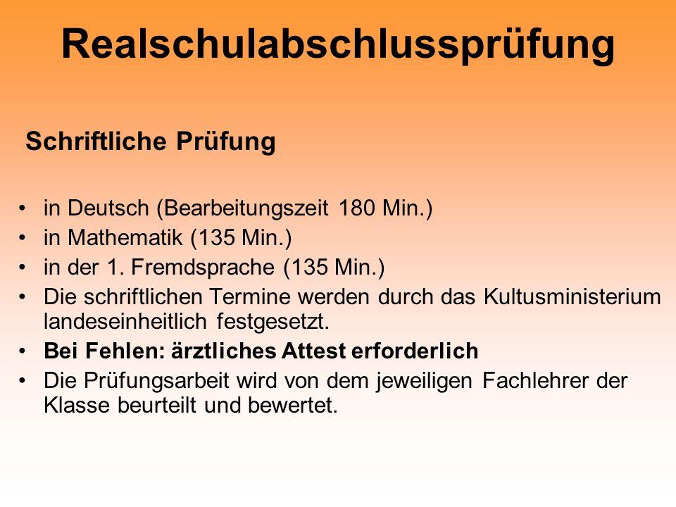 Realschulabschlussprüfung Schriftliche Prüfung in Deutsch (Bearbeitungszeit 180 Min.) in Mathematik (135 Min.) in der 1.