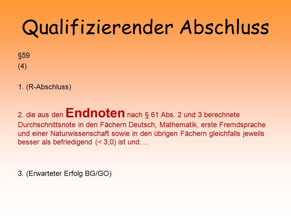 Qualifizierender Abschluss §59 (4) 1.(R-Abschluss) 2.
