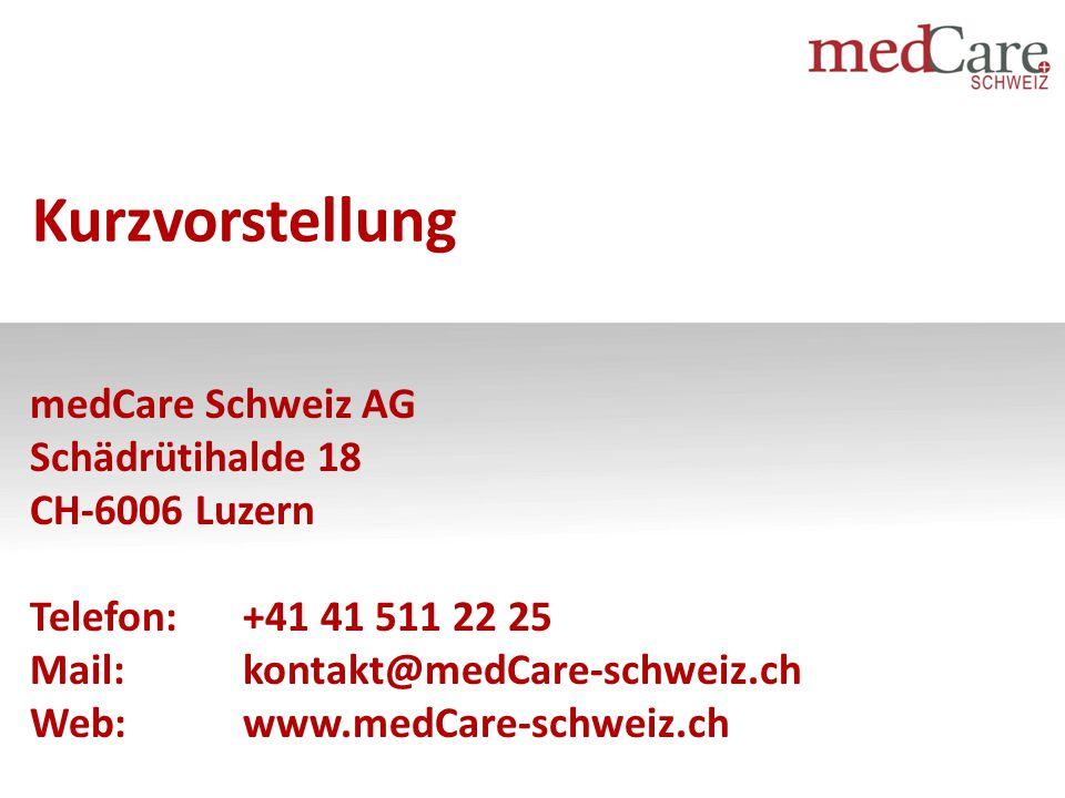 Kurzvorstellung medCare Schweiz AG Schädrütihalde 18 CH-6006 Luzern Telefon:+41 41 511 22 25 Mail:kontakt@medCare-schweiz.ch Web: www.medCare-schweiz.ch