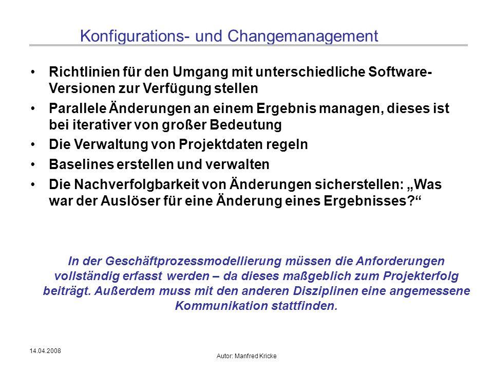 14.04.2008 Autor: Manfred Kricke Konfigurations- und Changemanagement Richtlinien für den Umgang mit unterschiedliche Software- Versionen zur Verfügun