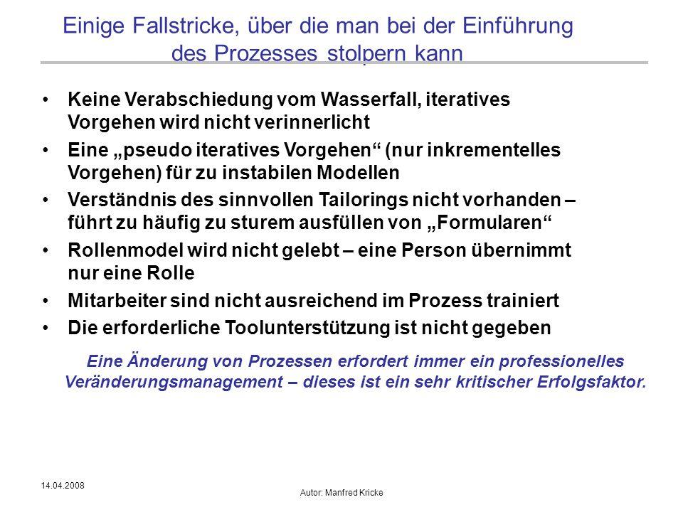 14.04.2008 Autor: Manfred Kricke Einige Fallstricke, über die man bei der Einführung des Prozesses stolpern kann Keine Verabschiedung vom Wasserfall,