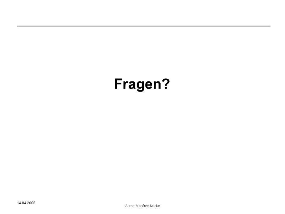 14.04.2008 Autor: Manfred Kricke Fragen?