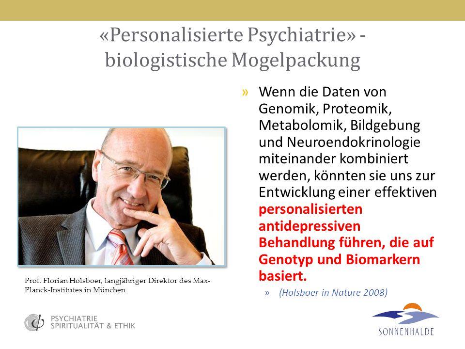 «Personalisierte Psychiatrie» - biologistische Mogelpackung »Wenn die Daten von Genomik, Proteomik, Metabolomik, Bildgebung und Neuroendokrinologie mi