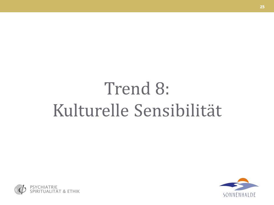 Trend 8: Kulturelle Sensibilität 25