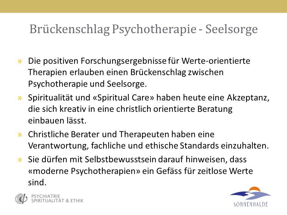 Brückenschlag Psychotherapie - Seelsorge »Die positiven Forschungsergebnisse für Werte-orientierte Therapien erlauben einen Brückenschlag zwischen Psy