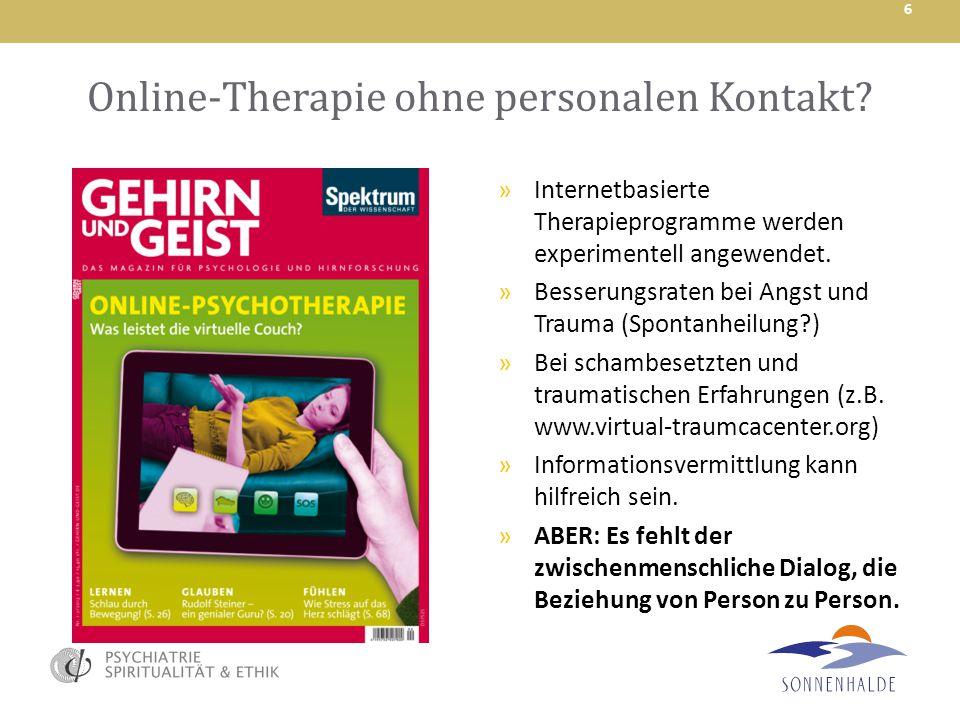 Online-Therapie ohne personalen Kontakt? »Internetbasierte Therapieprogramme werden experimentell angewendet. »Besserungsraten bei Angst und Trauma (S