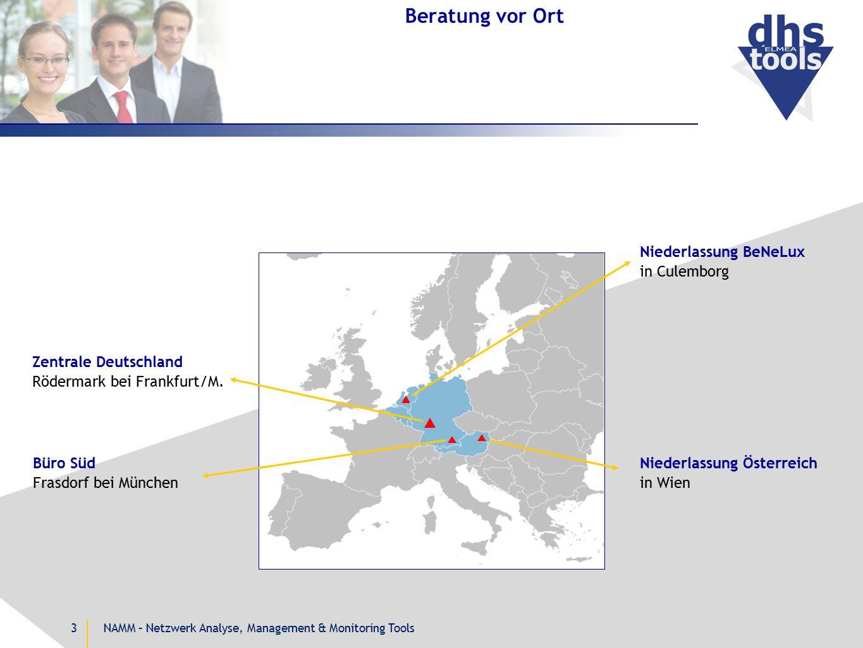 NAMM – Netzwerk Analyse, Management & Monitoring Tools3 Beratung vor Ort Zentrale Deutschland Rödermark bei Frankfurt/M. Büro Süd Frasdorf bei München