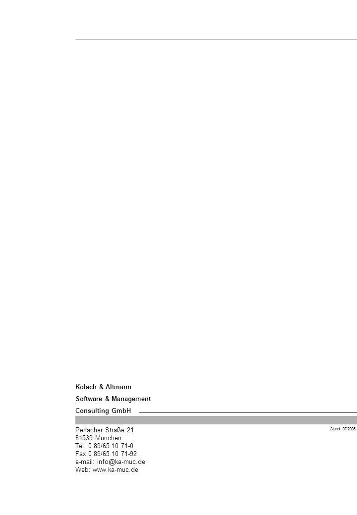 Kölsch & Altmann Software & Management Consulting GmbH Perlacher Straße 21 81539 München Tel. 0 89/65 10 71-0 Fax 0 89/65 10 71-92 e-mail: info@ka-muc