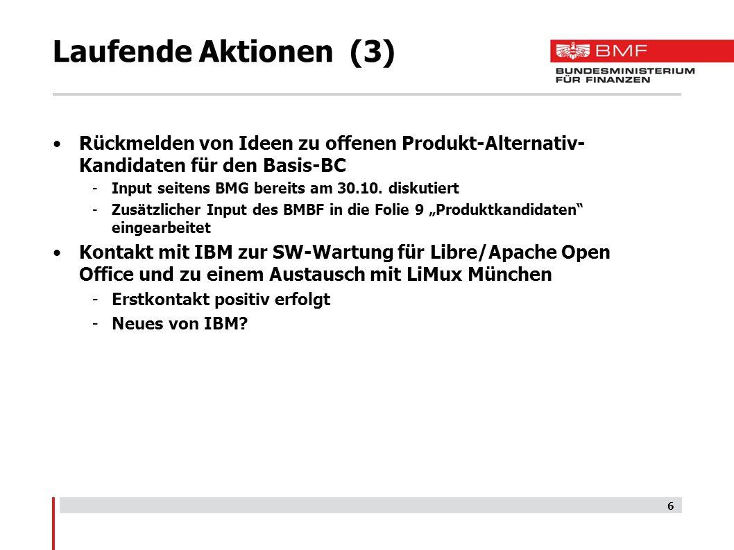 Laufende Aktionen (3) Rückmelden von Ideen zu offenen Produkt-Alternativ- Kandidaten für den Basis-BC -Input seitens BMG bereits am 30.10.