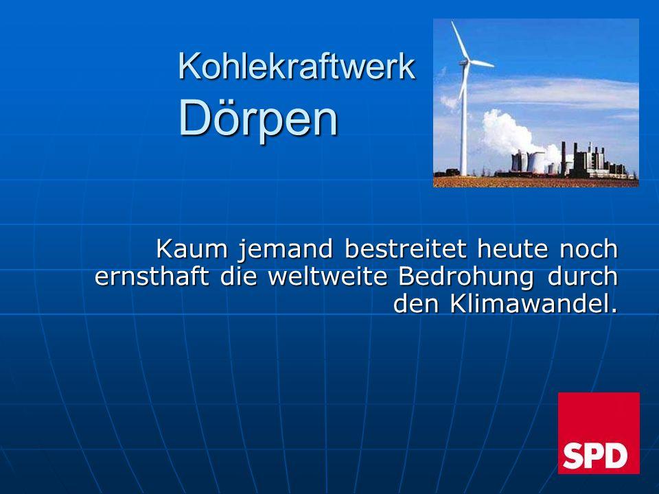 Kohlekraftwerk Dörpen Kaum jemand bestreitet heute noch ernsthaft die weltweite Bedrohung durch den Klimawandel.