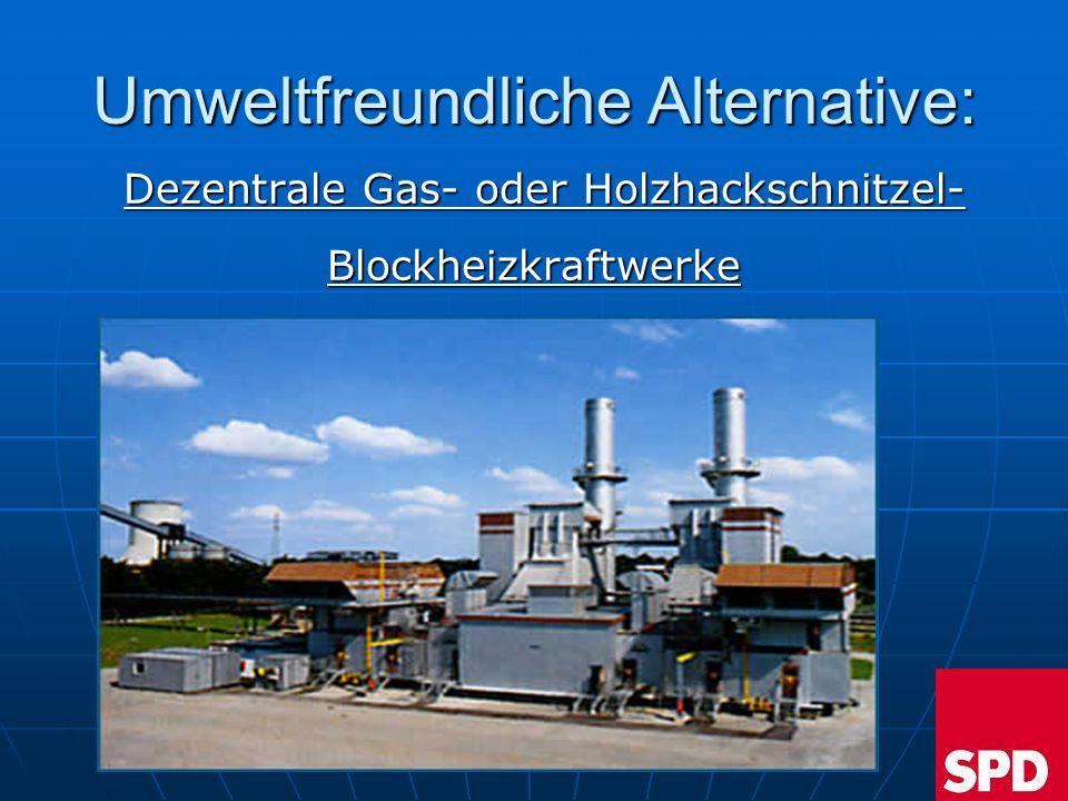 Umweltfreundliche Alternative: Dezentrale Gas- oder Holzhackschnitzel- Dezentrale Gas- oder Holzhackschnitzel-Blockheizkraftwerke