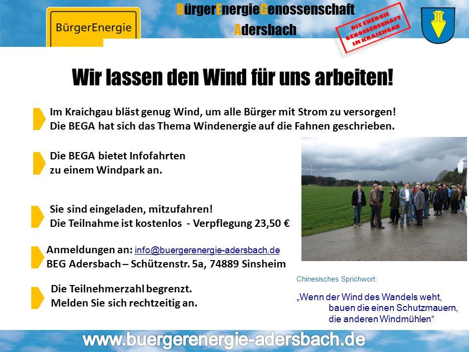 BürgerEnergieGenossenschaft Adersbach Wir lassen den Wind für uns arbeiten! Die BEGA bietet Infofahrten zu einem Windpark an. Sie sind eingeladen, mit