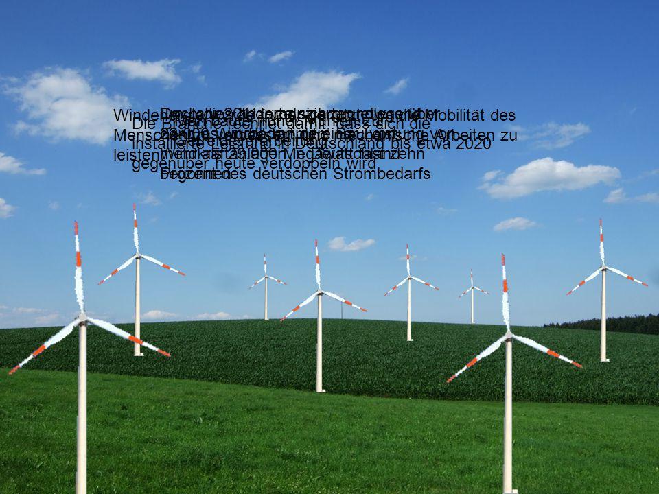 Windenergie wurde früher genutzt, um die Mobilität des Menschen zu verbessern und mechanische Arbeiten zu leisten. Man baute früher Mühlen zur Getreid