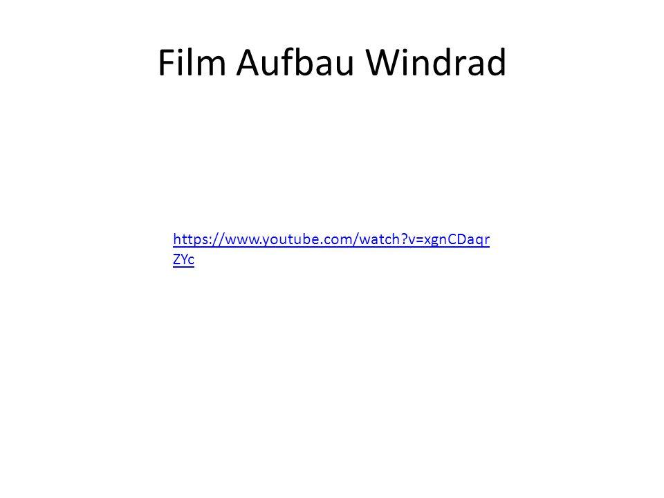 Film Aufbau Windrad https://www.youtube.com/watch?v=xgnCDaqr ZYc