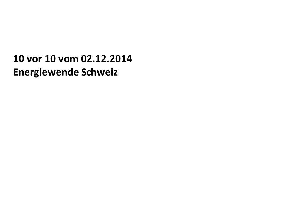 10 vor 10 vom 02.12.2014 Energiewende Schweiz