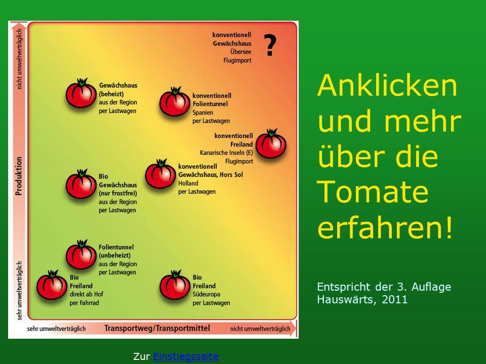 Anklicken und mehr über die Tomate erfahren! Entspricht der 3. Auflage Hauswärts, 2011 Zur Einstiegsseite