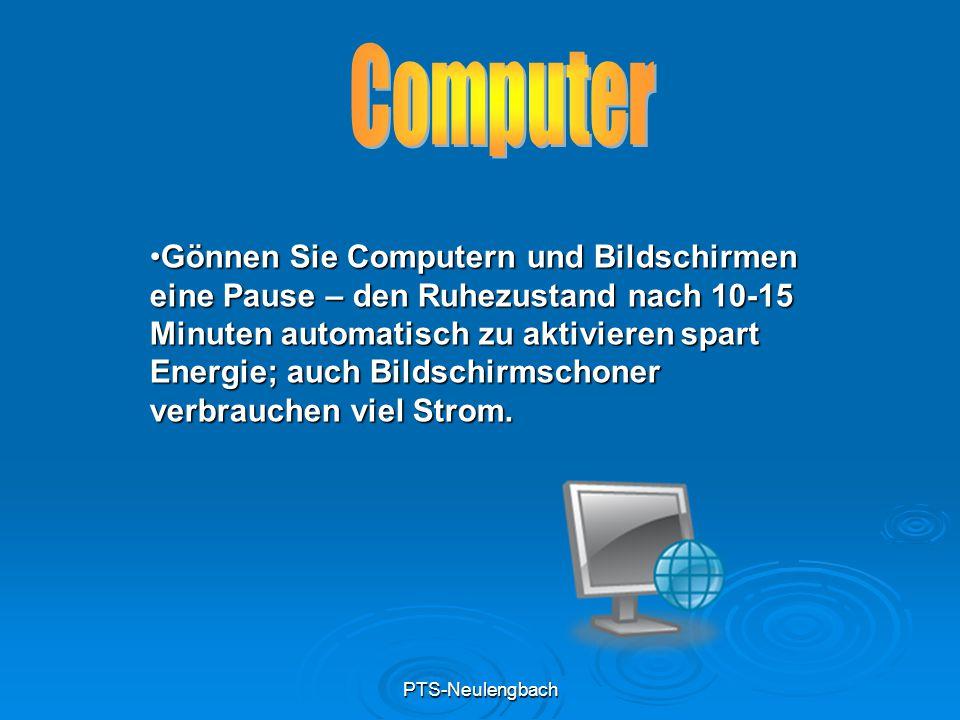 PTS-Neulengbach Gönnen Sie Computern und Bildschirmen eine Pause – den Ruhezustand nach 10-15 Minuten automatisch zu aktivieren spart Energie; auch Bi