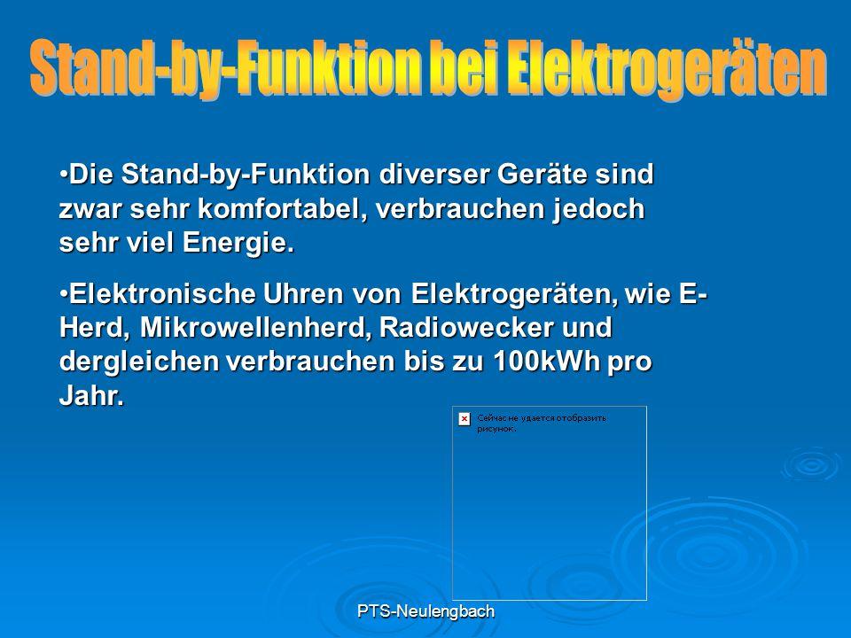 PTS-Neulengbach Die Stand-by-Funktion diverser Geräte sind zwar sehr komfortabel, verbrauchen jedoch sehr viel Energie.Die Stand-by-Funktion diverser