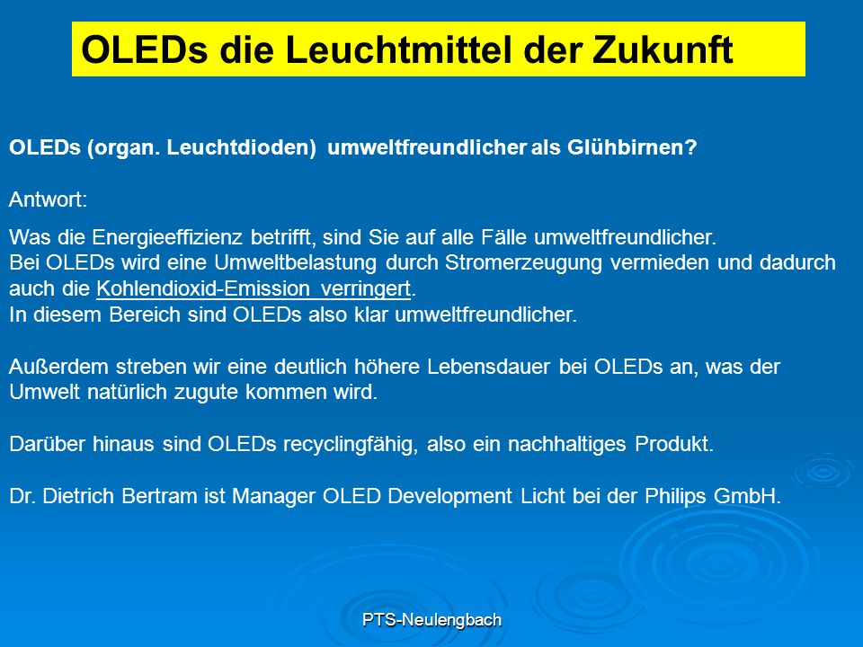 PTS-Neulengbach OLEDs (organ. Leuchtdioden) umweltfreundlicher als Glühbirnen? Antwort: Was die Energieeffizienz betrifft, sind Sie auf alle Fälle umw