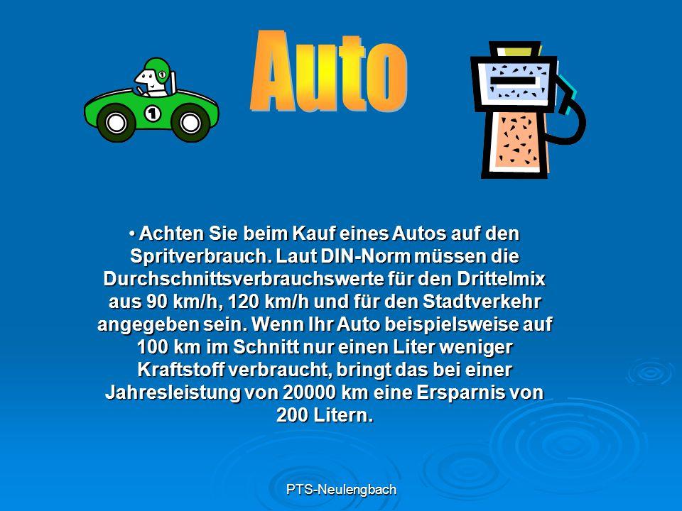 PTS-Neulengbach Achten Sie beim Kauf eines Autos auf den Spritverbrauch. Laut DIN-Norm müssen die Durchschnittsverbrauchswerte für den Drittelmix aus