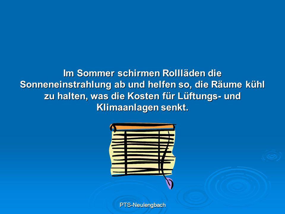PTS-Neulengbach Im Sommer schirmen Rollläden die Sonneneinstrahlung ab und helfen so, die Räume kühl zu halten, was die Kosten für Lüftungs- und Klima
