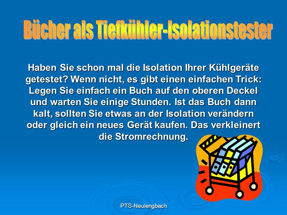 PTS-Neulengbach Haben Sie schon mal die Isolation Ihrer Kühlgeräte getestet? Wenn nicht, es gibt einen einfachen Trick: Legen Sie einfach ein Buch auf