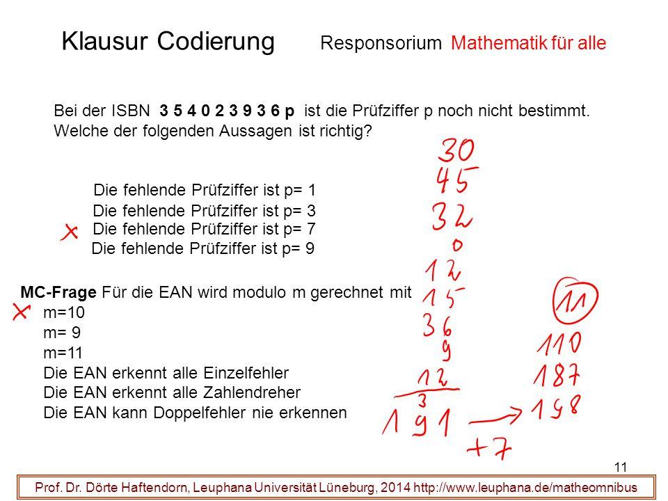 Klausur Codierung Responsorium Mathematik für alle Prof. Dr. Dörte Haftendorn, Leuphana Universität Lüneburg, 2014 http://www.leuphana.de/matheomnibus