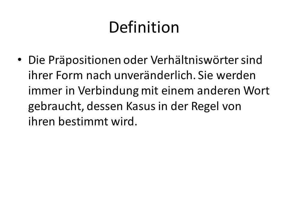 Klassifizierung Präpositionen, die einen Kasus verlangen Präpositionen mit dem Dativ und Akkusativ Lokale Präpositionen Temporale Präpositionen Modale Präpositionen Kasuale Präpositionen
